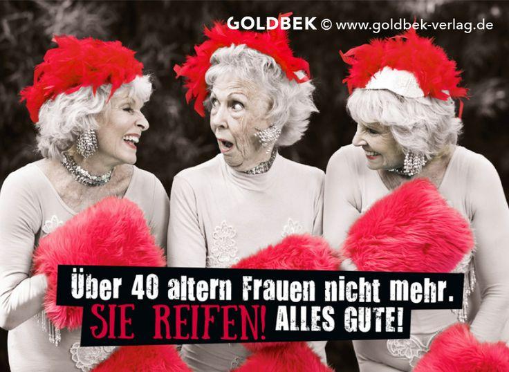 Postkarten - Humor. Über 40 altern Frauen nicht mehr. Sie reifen!