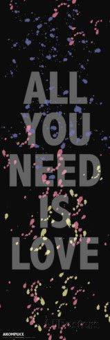 Akomplice-All You Need Is Love Posters by Akomplice at AllPosters.com