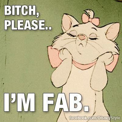 """Oh my Lord, I love the Aristocats!!! Especially Marie, """"Ladies do not start fights, but they can finish them!"""""""