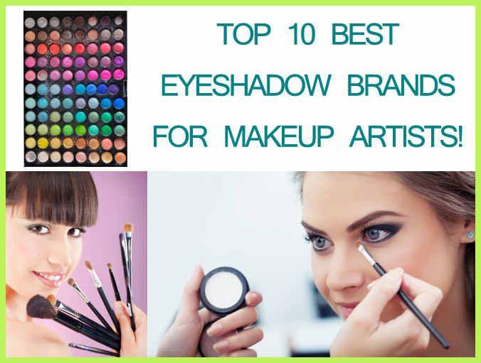 Best Eyeshadow Brand For Makeup Artists Top 10 Options Rated Makeup Trends Best Eyeshadow Brand Best Eyeshadow Eyeshadow Brands