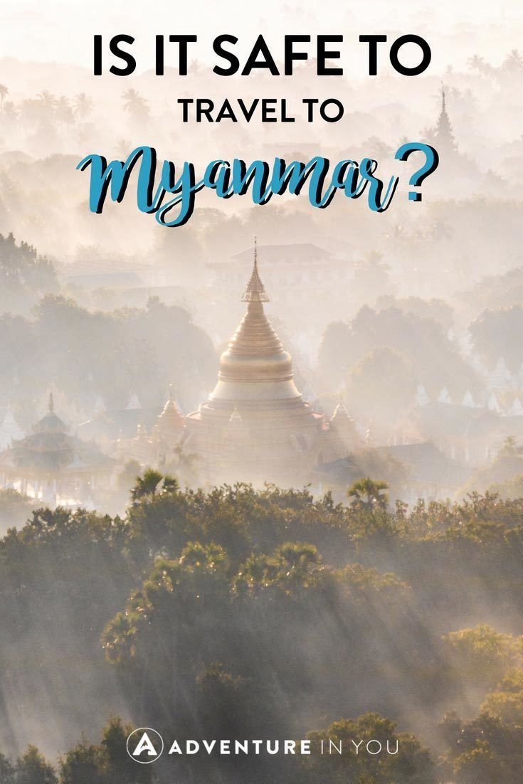 Should You Visit Myanmar With Images Myanmar Travel Asia