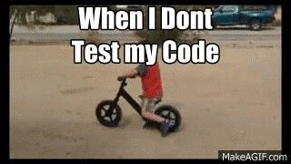When i do not test my code
