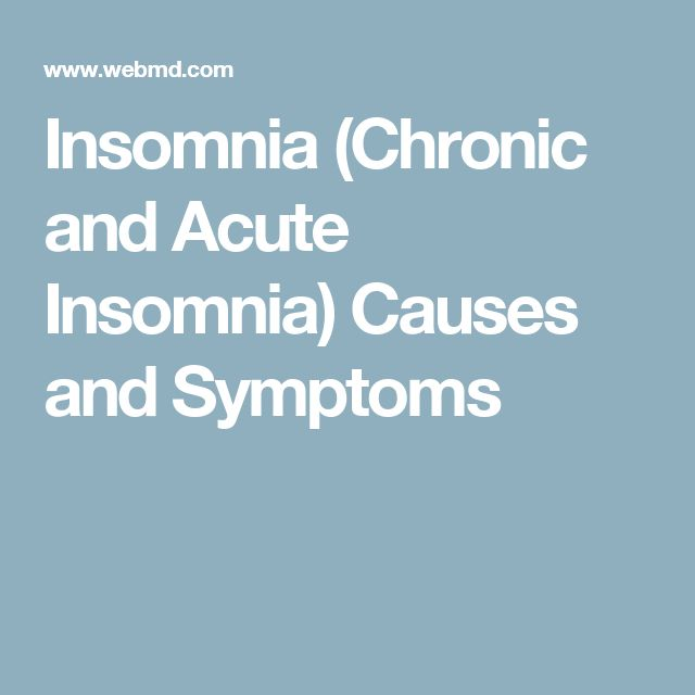 Insomnia (Chronic and Acute Insomnia) Causes and Symptoms