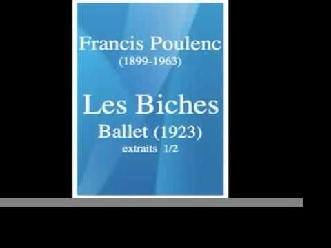 Francis Poulenc (1899-1963) : Les Biches, Ballet - extraits (1923) 1/2 (http://www.youtube.com/watch?v=As5T5JyMVFw)