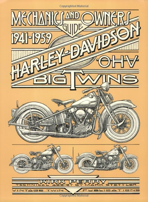 Mechanics & Owners Guide to 1941-1959 Harley-Davidson O.H.V. Big Twins