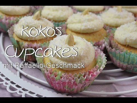 Kokos Cupcakes mit Raffaello Geschmack - Raffaello Cupcakes - Raffaello Creme selber machen - YouTube