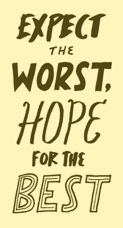 Expect the worst, Hope for the best. Inspirational quotes that motivate you when facing challenges in life. Tap to see more motivational quotes. - @mobile9