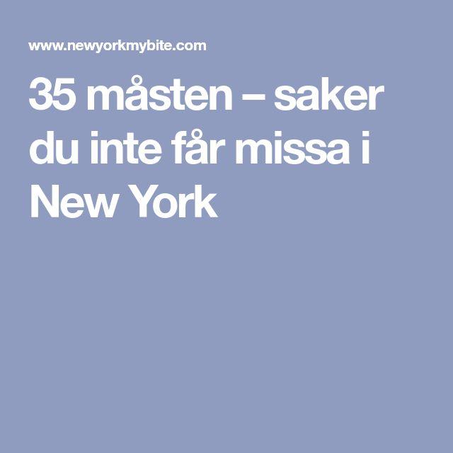 35 måsten – saker du inte får missa i New York
