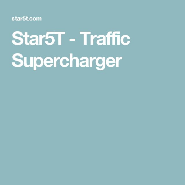 Star5T - Traffic Supercharger