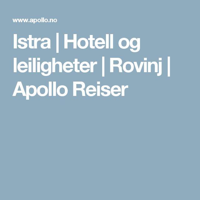 Istra | Hotell og leiligheter | Rovinj | Apollo Reiser