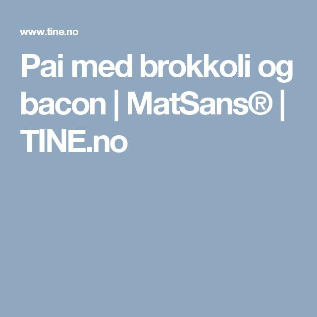 Pai med brokkoli og bacon | MatSans® | TINE.no