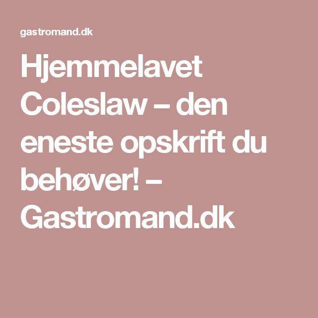 Hjemmelavet Coleslaw – den eneste opskrift du behøver! – Gastromand.dk