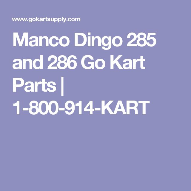 Manco Dingo 285 and 286 Go Kart Parts | 1-800-914-KART