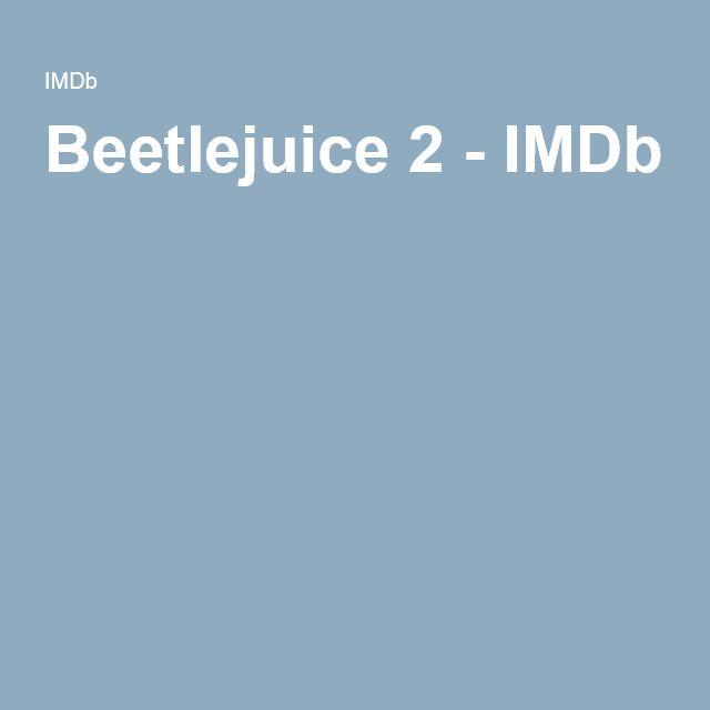 Beetlejuice 2 - IMDb