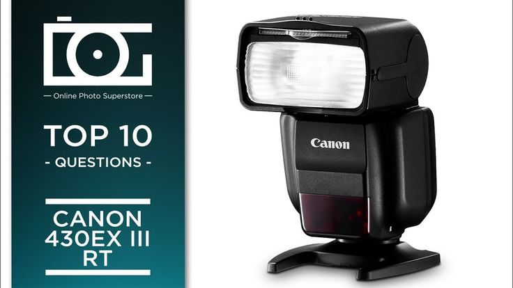 Tutorial Canon 430 Ex Iii Rt Speedlite Flash Most Asked Questions This Or That Questions Canon Tutorial