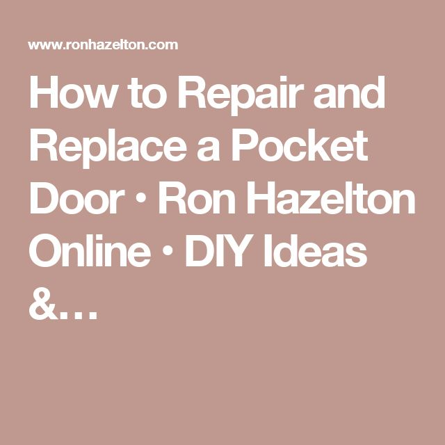 How to Repair and Replace a Pocket Door • Ron Hazelton Online • DIY Ideas &…