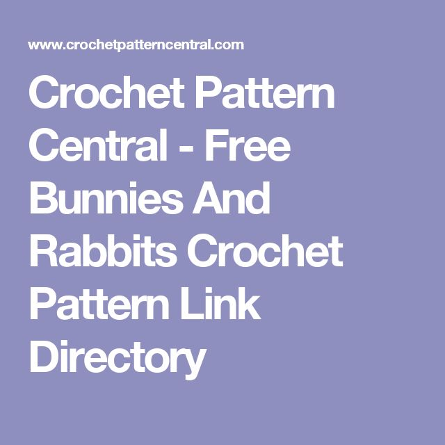 Crochet Pattern Central - Free Bunnies And Rabbits Crochet Pattern Link Directory