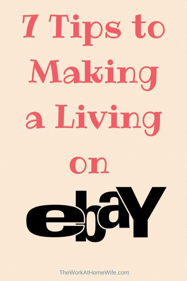 7 Tips to Making a Living on eBay diy work from home guide - make money