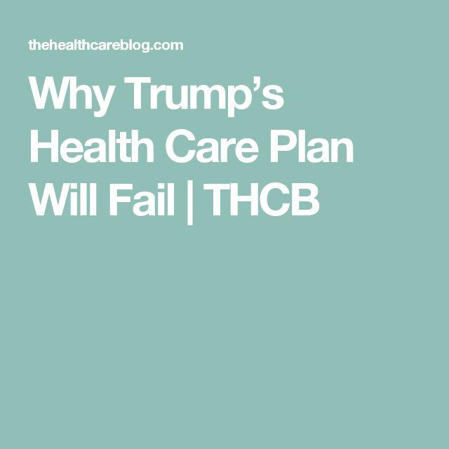 Why Trump's Health Care Plan Will Fail | THCB