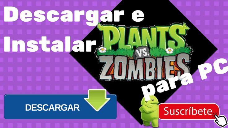 Como descargar Plants vs Zombies para PC | Ultima Version 2017 | GRATIS
