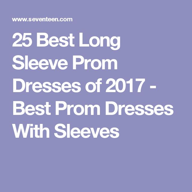 25 Best Long Sleeve Prom Dresses of 2017 - Best Prom Dresses With Sleeves