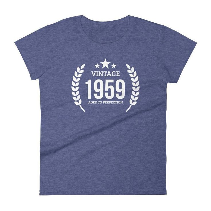 Women's Vintage 1959 Aged To Perfection T-Shirt - 1959 Birthday Gift Ideas - 58 Years Young #birthdaygifts