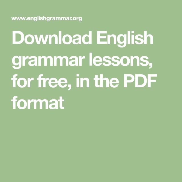 Download English grammar lessons, for free, in the PDF format