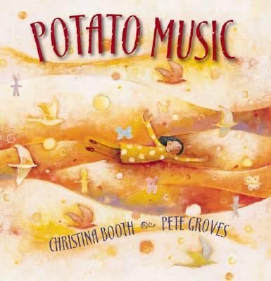 Potato Music by Christina Booth - win a signed copy over at www.mybookcorner.com.au  Closing date 22nd January 2011