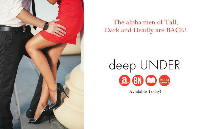 Deep Under - the newest standalone installment in the New York Times bestselling Tall, Dark and Deadly series by Lisa Renee Jones