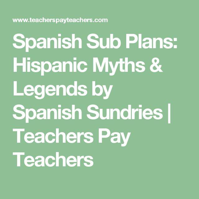 Spanish Sub Plans: Hispanic Myths & Legends by Spanish Sundries | Teachers Pay Teachers