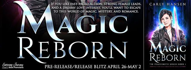 Renee Entress's Blog: [Release Blitz + Giveaway] Magic Reborn by Carly H...