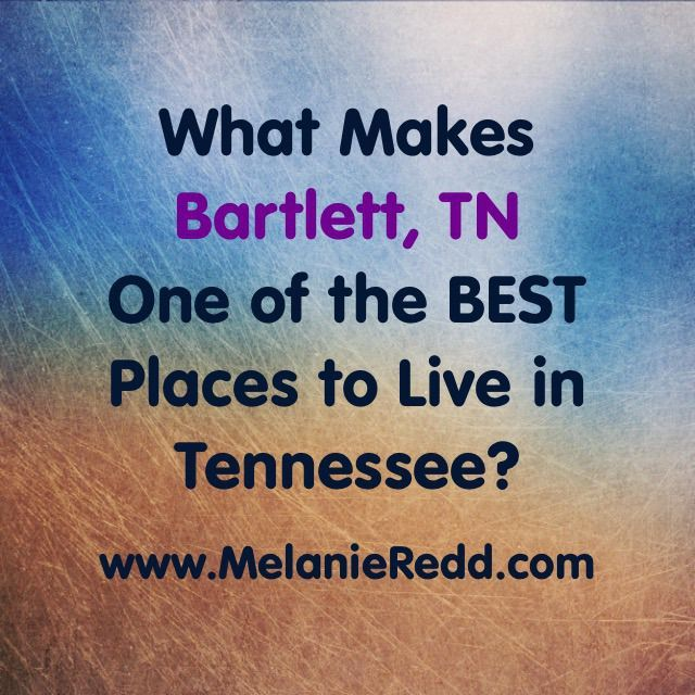 What Makes Bartlett, Tennessee One of the BEST Places to Live in Tennessee? Melanie Redd
