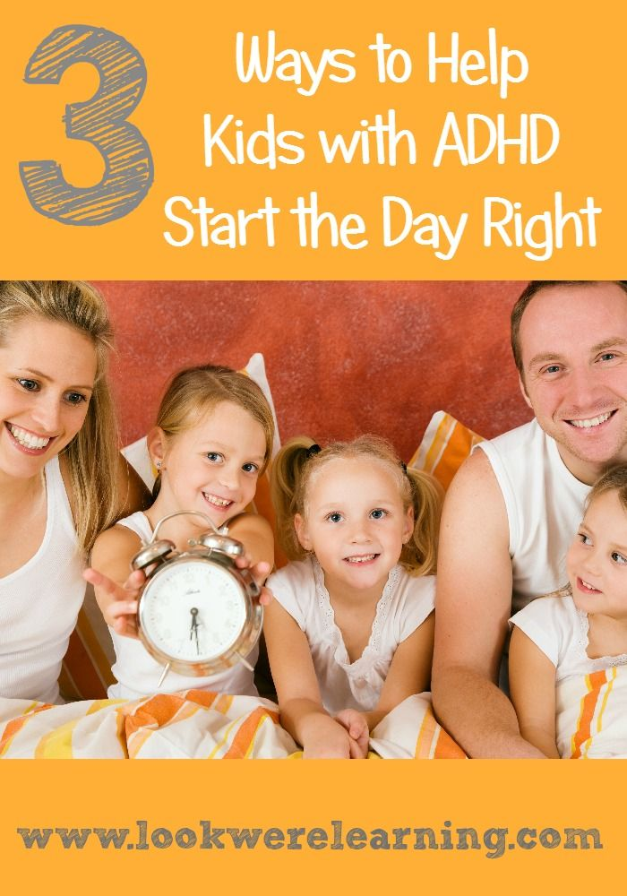 Tips for Managing ADHD Morning Problems - Look! We're Learning!