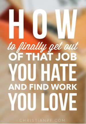 how to get out of job you hate and find a job you love! ....Each one of us has unique giftings and skills that we have been given by our creator.  The challenge sometimes is figuring out how to get them in line with our careers.  In my case I feel like I stumbled around for many years in job to job doing things I was working really hard at, but just wasn't gifted to do.  And it was an incredibly frustrating feeling....