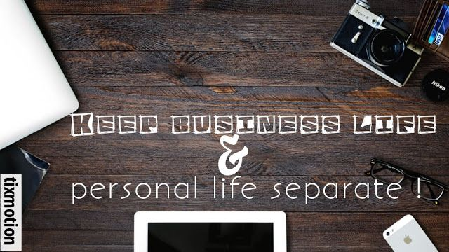 [Business] Keep Business Life And Personal Life Separate Quotes With Image