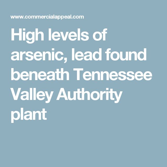 High levels of arsenic, lead found beneath Tennessee Valley Authority plant