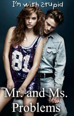 Mr. and Mrs. Problems - Wattpad