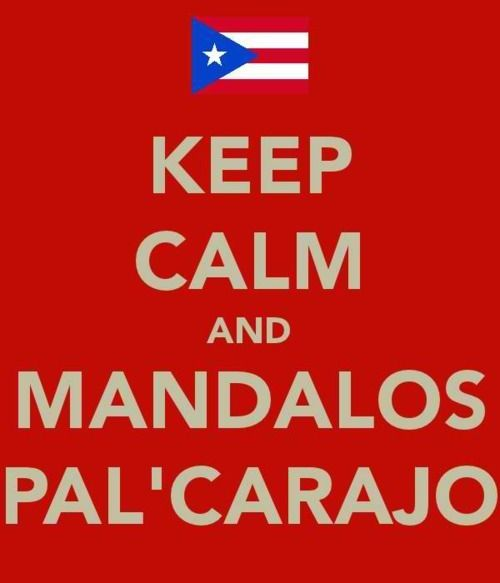 puerto rican funnies | Keep calm #puerto Rico #puerto rican flag #boriqua #quote