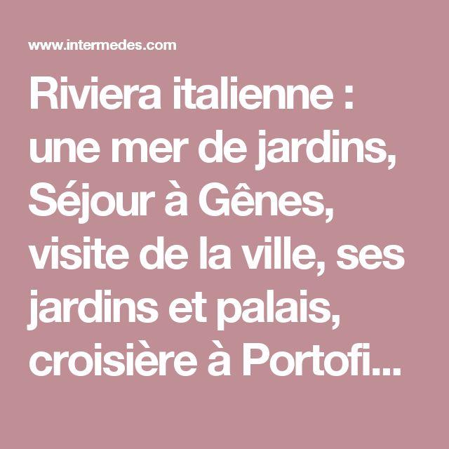 Riviera italienne : une mer de jardins, Séjour à Gênes, visite de la ville, ses jardins et palais, croisière à Portofino - Intermèdes - voyage culturel