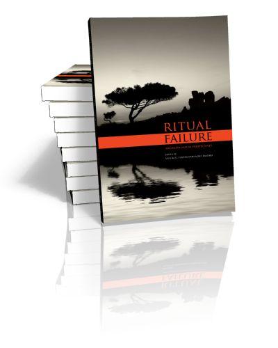Ritual Failure - Archaeological Perspectives Edited by Vasiliki G. Koutrafouri & Jeff Sanders