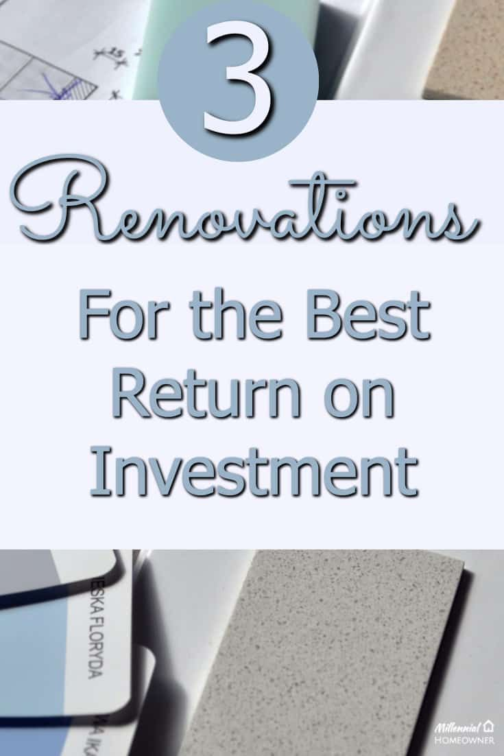 Here are 3 renovations you can do that will give you the best bang for your bucks| Return on investment | Renovations | Homeowner | Millennials |