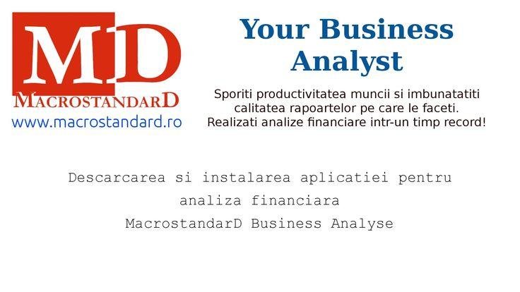 Descarcarea si instalarea aplicatiei MacrostandarD Business Analyse