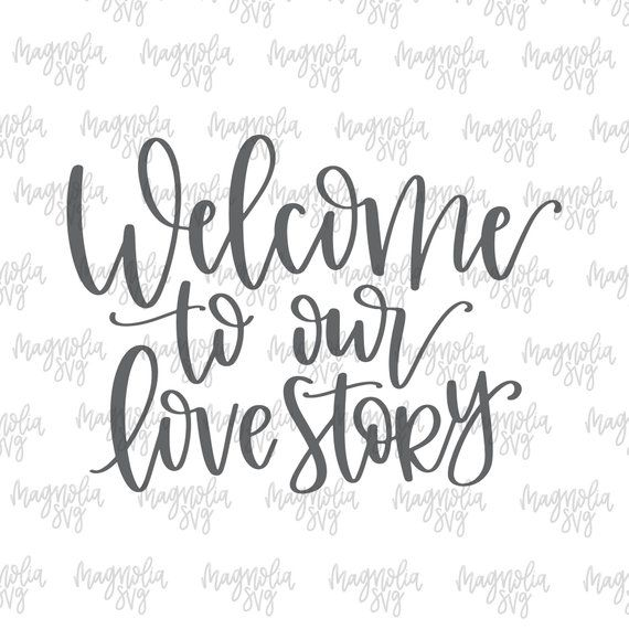 Download Welcome to Our Love Story svg, Welcome to Our Wedding svg ...