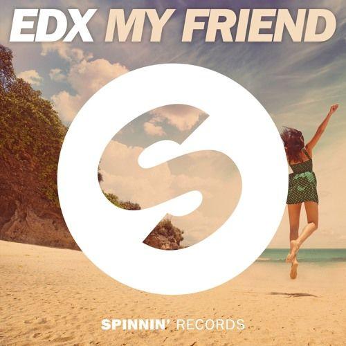 EDX - My Friend