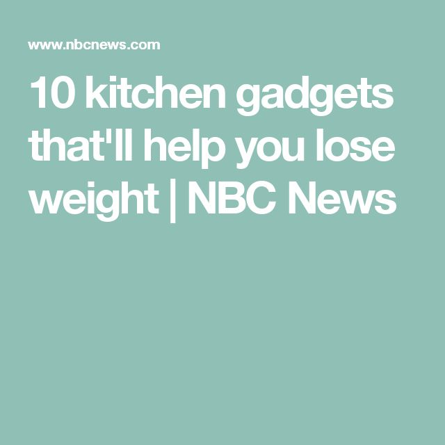 10 kitchen gadgets that'll help you lose weight | NBC News