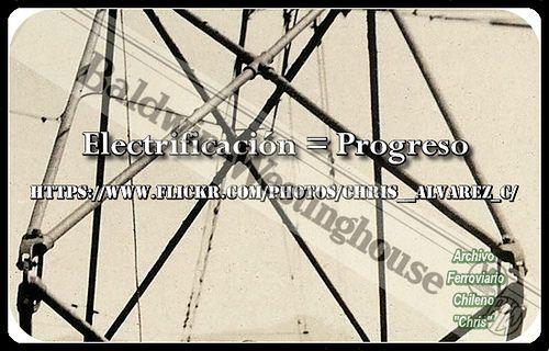 https://flic.kr/p/pxrXL8   Chilean  Railways  Electrification   Electrificación = Progreso Un gran  hito en la historia ferroviaria Chilena.