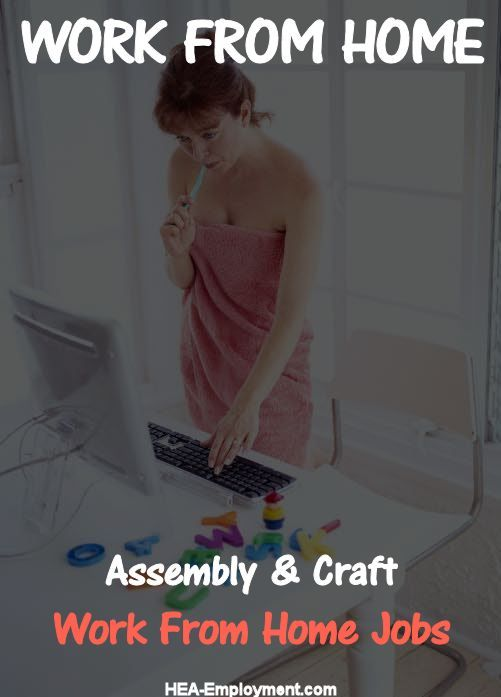 Home Assembly And Craft Work From Home Jobs Are Available At Hea