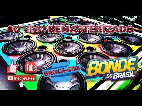BONDE DO BRASIL AO VIVO REMASTERIZADO PRA PAREDÃO MY BROCA CDS