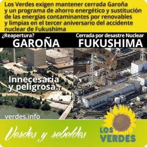 Los Verdes exigen que se mantenga cerrada Garoña en el tercer aniversario de la catátrofe nuclear de Fukushima