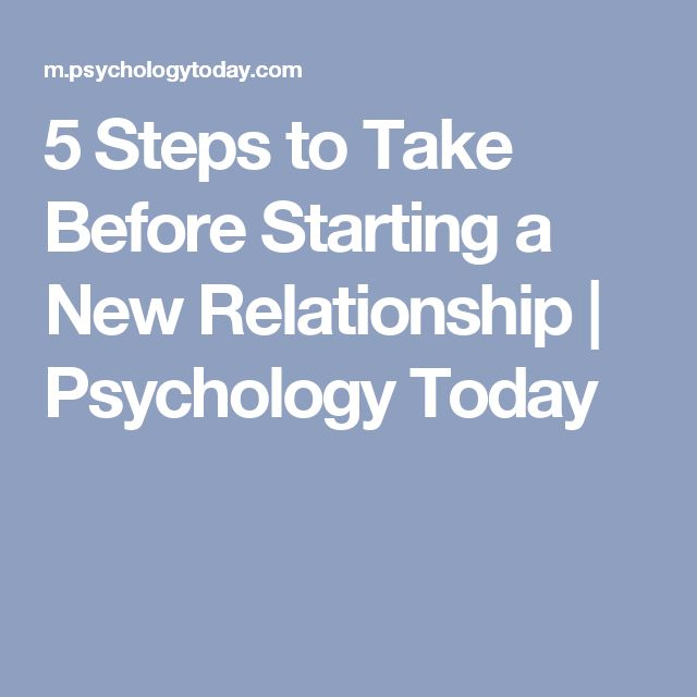 5 Steps to Take Before Starting a New Relationship | Psychology Today